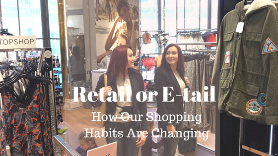 Retail or E-tail: How Our Shopping Habits Are Changing